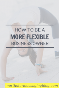 How to be a more flexible business owner