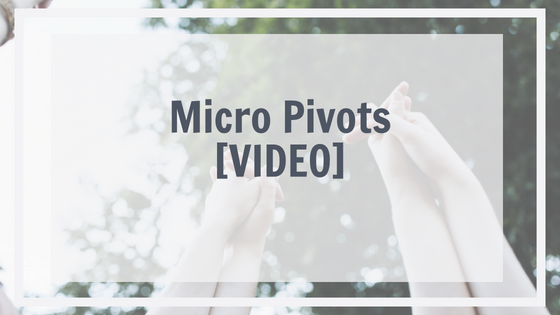 Micro pivots and entrepreneurs [VIDEO]
