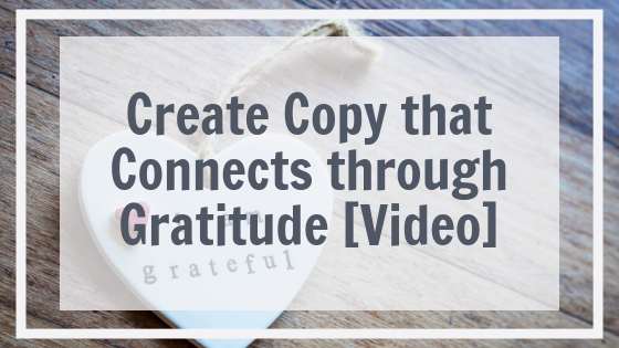 Create Copy that Connects through Gratitude [Video]