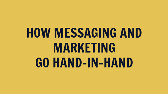 How Messaging and Marketing Go Hand-in-Hand